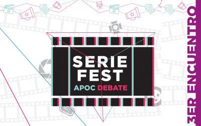 Series Fest: APOC Debate   3° encuentro