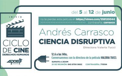 Cine y DDHH | Conversamos con la directora de Andrés Carrasco: Ciencia disruptiva